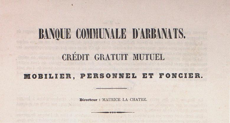 La banque communale d'Arbanats, une banque d'échange Raison sociale: «Crédit gratuit mutuel, Mobilier, Personnel et Foncier.» Maurice Lachâtre, directeur.